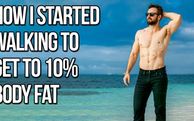How I Got Hooked On Walking To Get To 10% Body Fat (Not What You Think)