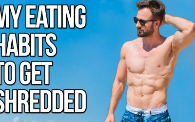 Healthy Eating Habits I Use To Get Shredded (You Need To Try These!)