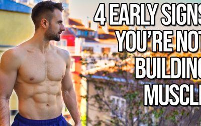 4 Early Signs You're Not Building Muscle (You Need To Know This!)