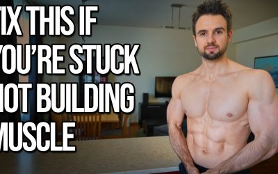 This Is Holding You Back From Building Muscle (Fix It or Stay Stuck)